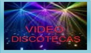 Video Discotecas